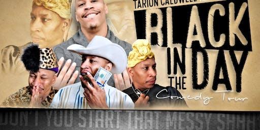"Black In The Day Tour Starring Tarion ""TC"" Caldwell/ Shreveport La"