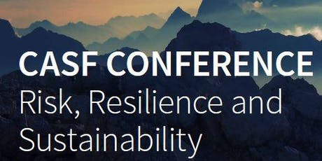 CASF Conference 2019 : Risk, Resilience and Sustainability billets