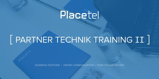 Partner Technik Training II (Placetel PROFI)