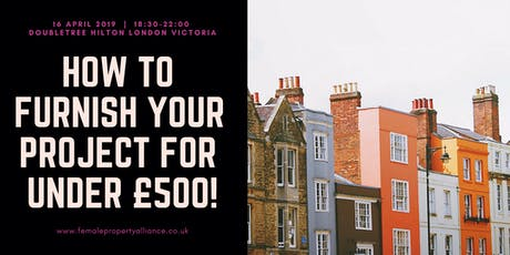 How to furnish your property project for under £500! tickets