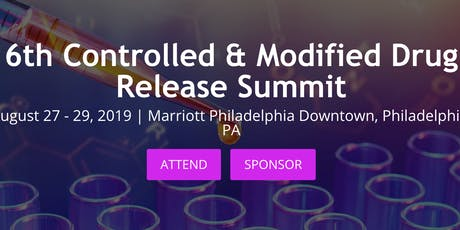 6th Annual Controlled & Modified Drug Release Summit tickets