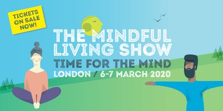 Mindful Living Show - London March 2020 tickets