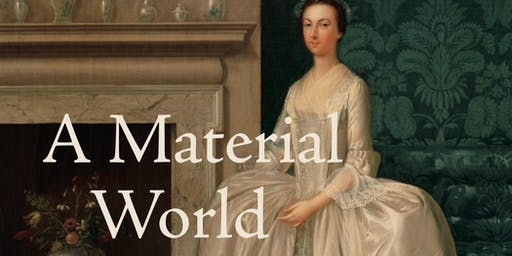 A Material World: Culture, Society, and the Life of Things in Early Anglo-America, Presentation & Book Signing