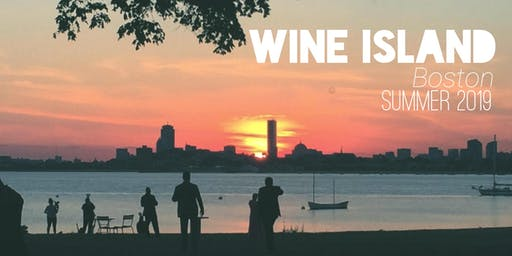 Wine Island Boston 2019