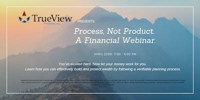 Process, Not Product - A Financial Webinar