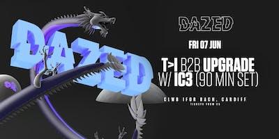 Dazed Presents Upgrade b2b T>I w/ IC3