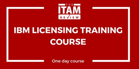 2019 IBM Licensing Training Course - London, UK (September) tickets