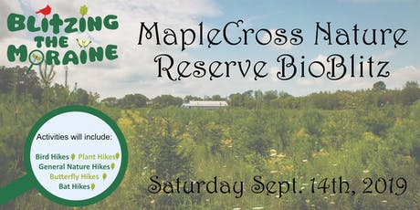 Blitzing the Moraine 2019! MapleCross Nature Reserve BioBlitz tickets
