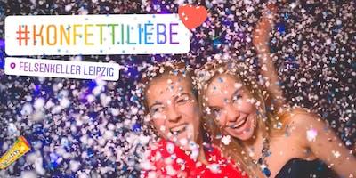 KONFETTIliebe Party * 11.05.19 * Felsenkeller Leipzig