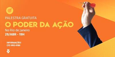 [RIO DE JANEIRO/RJ] Palestra Gratuita - O PODER DA AÇÃO