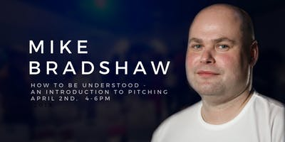 Workshop - How to be Understood, an Introduction to Pitching