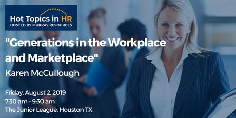 Hot Topics in HR: Generations in the Workplace and Marketplace tickets