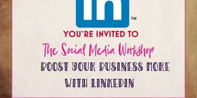 The Social Media Workshop – Boost your Business with more LinkedIn