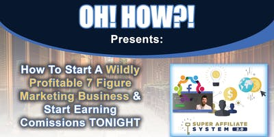 OH! HOW?! Presents: Create A 10k Per Month Business [Provo]