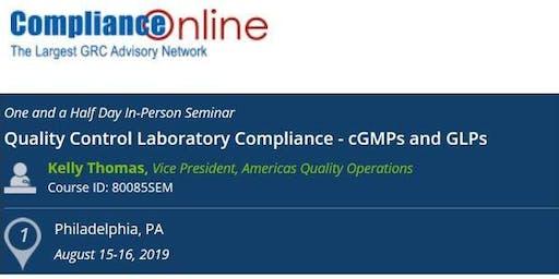 Quality Control Laboratory Compliance - cGMPs and GLPs (COM)
