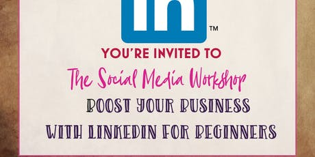 The Social Media Workshop – Boost your Business with LinkedIn  tickets