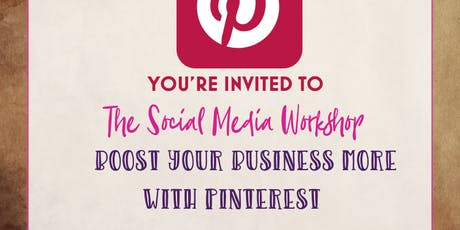 The Social Media Workshop – Boost your Business with Pinterest  tickets