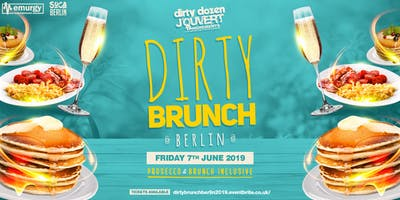 Dirty Brunch Berlin 2019 - The  Prosecco & Brunch Inclusive Party