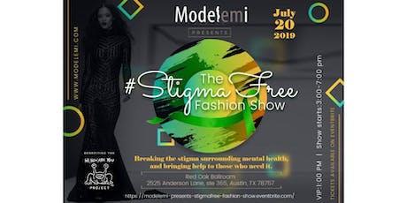Modelemi Presents the #StigmaFree Fashion Show tickets