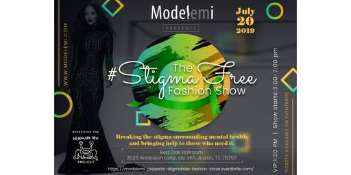 Modelemi Presents the #StigmaFree Fashion Show