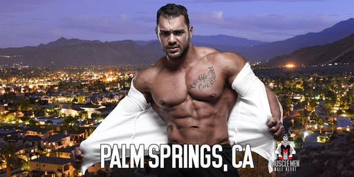 Muscle Men Male Strippers Revue & Male Strip Club Shows Palm Springs, CA 8PM-10PM