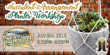 Succulent Arrangement Planter Workshop at Appalachian Brewing Company tickets