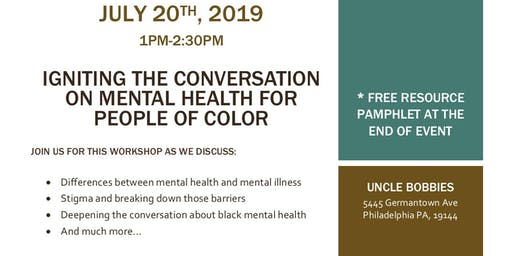 IGNITING THE CONVERSATION ON MENTAL HEALTH FOR PEOPLE OF COLOR