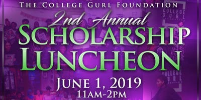 The College Gurl Foundation 2nd Annual Scholarship Luncheon