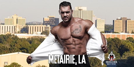 Muscle Men Male Strippers Revue & Male Strip Club Shows Metairie, LA 8PM-10PM