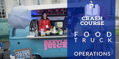 Food Truck Operation Crash Course - Business Boot Camp for Food Service  tickets