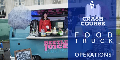 Food Truck Operation Crash Course - Business Boot Camp for Food Service