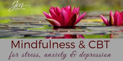 Mindfulness & CBT for Stress, Anxiety & Depression