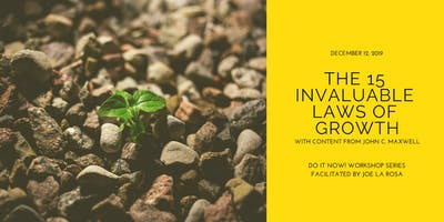 The 15 Invaluable Laws of Growth | Do It Now! Series facilitated by Joe La Rosa