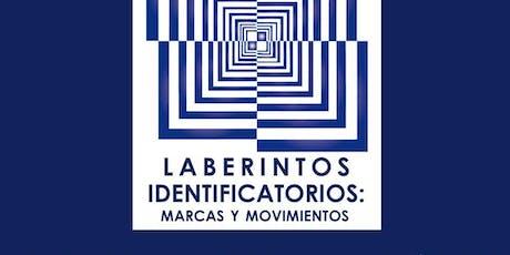 Congreso Laberintos Identificatorios: Marcas y Movimientos entradas
