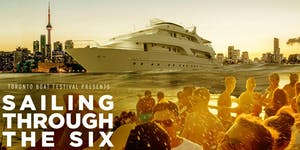 Toronto Boat Festival: Sailing Through The Six   Sun...