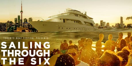 Toronto Boat Festival: Sailing Through The Six | Sun June 30th (Official Page) tickets