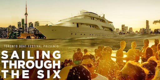 Toronto Boat Festival: Sailing Through The Six | Sun June 30th (Official Page)
