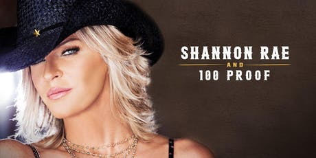 Shannon Rae & 100 Proof tickets