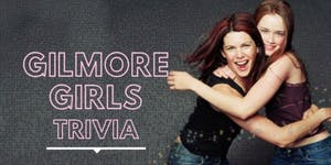'Gilmore Girls' Trivia at Loflin Yard