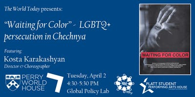 """The World Today presents: """"Waiting for Color"""" - on LGBTQ+ Persecution in Chechnya"""