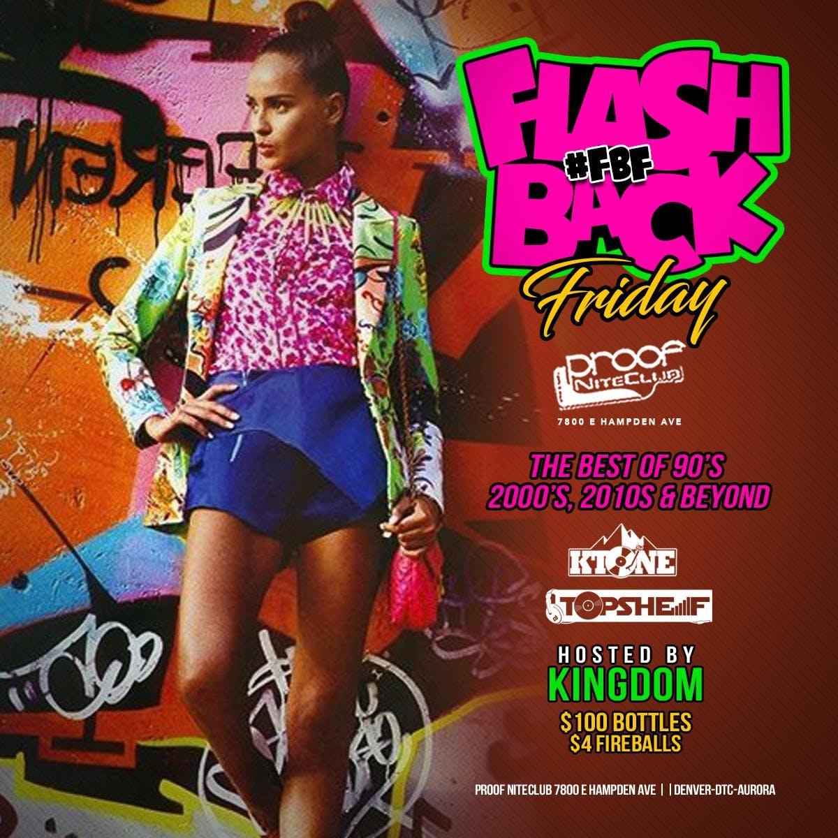 FLASHBACK FRIDAYS Denver @ PROOF Niteclub!!! $100 Bottle Service & $4 Shots