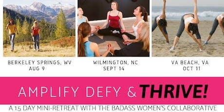 Amplify, Defy & THRIVE! A Mini-Retreat for Badass Women tickets