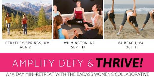 Amplify, Defy & THRIVE! A Mini-Retreat for Badass Women