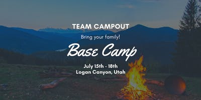 Base Camp - Team Campout in Logan, UT