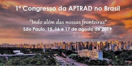 1º Congresso da APTRAD no Brasil / 2019 - 1st APTRAD's Conference in Brazil 2019 ingressos