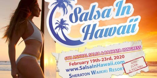 Salsa In Hawaii 6th Annual Salsa & Bachata Congress *With Zouk and Kizomba!