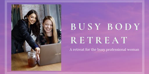 Busy Body Retreat October