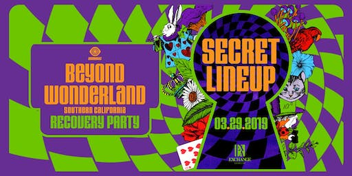 Beyond Wonderland Recovery Party ft.Secret Lineup