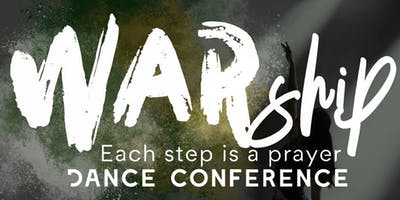 "WAR-SHIP DANCE CONFERENCE ""EACH STEP IS A PRAYER"""