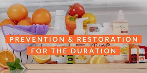 PREVENTION & RESTORATION FOR THE DURATION